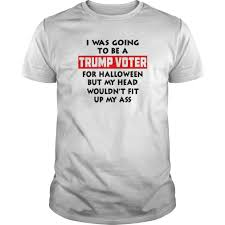 was going to be a trump voter funny halloween t shirt