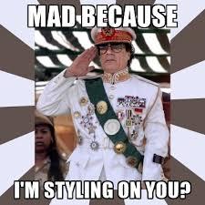 Gaddafi Meme - mad because i m styling on you misunderstood gaddafi meme