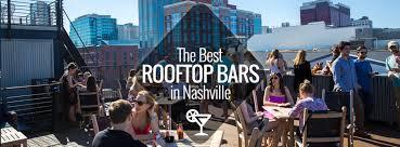 best roof top bars best rooftop bars in nashville nashville guru