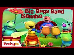 kids sambas big bugs band samba babytv