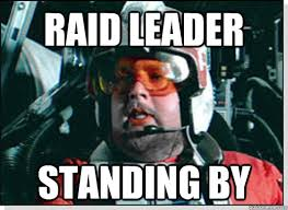 Raid Meme - raid leader standing by red leader quickmeme