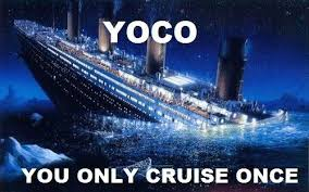 Cruise Meme - yoco you only cruise once viral viral videos