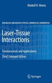 laser tissue interactions fundamentals and applications markolf