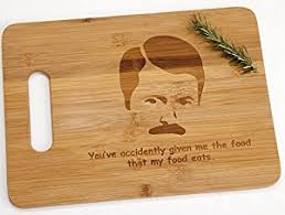 funny cutting boards amazon com ron swanson you ve accidently given me the food that my