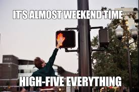 Tgif Meme - it s almost that time tgif everyone tgif meme funny weekend