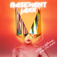 basement jaxx u2013 what a difference your love makes your music radar