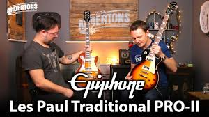epiphone les paul traditional pro ii whats new on version 2
