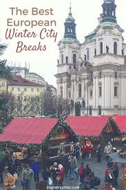 10 favourite city breaks during winter in europe migrating miss