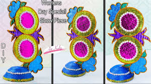 how to make showpiece home decor women u0027s day special artkala