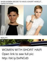 Short Hair Meme - when women decide to have a short haircut expectations reality