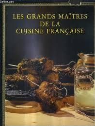 livre cuisine fran ise les grands maitres de la cuisine de vence abebooks