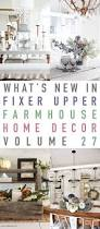 what u0027s new in fixer upper farmhouse home decor volume 27 the