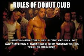 Donut Memes - rules of donut club 1 always talk about donut club 2 always talk
