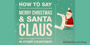 how to say merry and santa claus in 10 countries