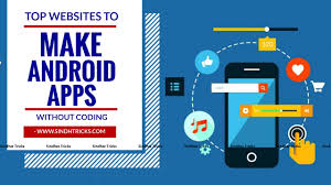 make android app make your android app in 5 minutes without coding