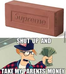Supreme Meme - the supreme brick fags and hispters fighting for a brick