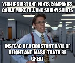 Tall People Problems Meme - livememe com office space lumbergh
