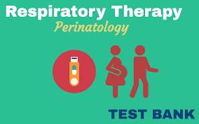 respiratory therapy perinatology practice questions test bank