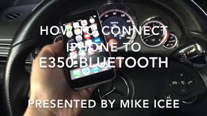 mercedes e class bluetooth mercedes e350 bluetooth iphone activation by