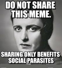 Ayn Rand Meme - is why we don t see any ayn rand memes