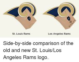 St Louis Rams Memes - st louis rams los angeles rams side by side comparison of the old