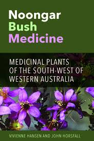 noongar bush medicine medicinal plants of the south west of