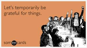 let s temporarily be grateful for things thanksgiving ecard