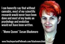 The Meme Machine Susan Blackmore - tokin woman meme queen susan blackmore on cannabis