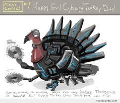 happy evil cyborg turkey day by ben meme center