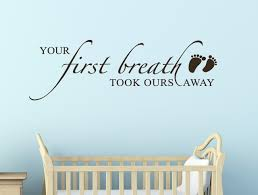 Wall Decal For Nursery by Your First Breath Took Ours Away Baby Vinyl Stickers For Nursery