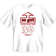 lustige sprüche zum 30 geburtstag frau t shirt 30 geburtstag so gut sieht mit 30 aus funshirt
