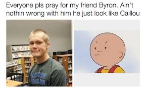 Fucked Up Memes - literally a bunch of fucked up memes about caillou that are great