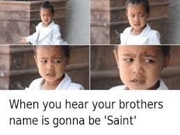 North West Meme - when you hear your brothers name is gonna be saint when you hear