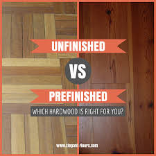 prefinished vs unfinished hardwood floors meze