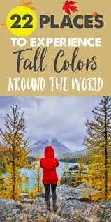 autumn travel 22 places around the world to see fall colors