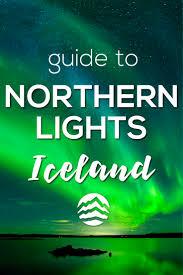 travel deals iceland northern lights a complete guide to the northern lights in iceland iceland travel