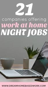 need a work from home night job here u0027s a list of 21 flexible