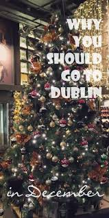 Best Pictures Of Christmas In by Best 25 Christmas In Ireland Ideas On Pinterest Ireland