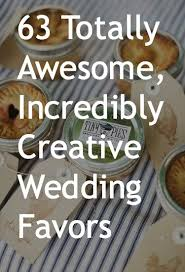 wedding favor ideas 63 incredibly creative wedding favor ideas tailored fit photography