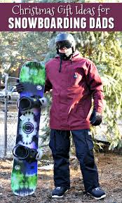 christmas gift ideas for snowboarding dads happy mothering
