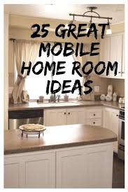 how to replace cabinets in a mobile home 25 great mobile home room ideas mobile home living