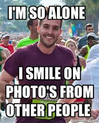 Ridiculously Photogenic Guy Meme - m so alone