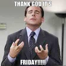 Its Friday Funny Meme - thank god it s friday tgif quickmeme
