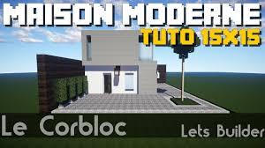 Maison Modern Minecraft by Minecraft Tuto Maison Moderne 15x15 Youtube