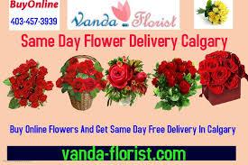 Same Day Flowers Same Day Flower Delivery Calgary Vanda Florist Calgary Ab