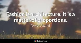 coco disney quotes fashion is architecture it is a matter of proportions coco