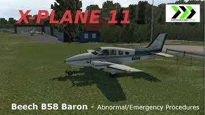 x plane 11 beech b58 baron abnormal emergency procedures youtube