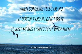 quotes images work when someone tells me i can u0027t do it it just means i can u0027t do it