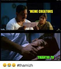 Meme Creators - meme creators video thanthi thamizh meme on me me