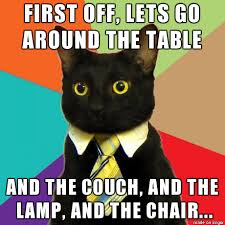 Business Meeting Meme - business cat gets the meeting started meme guy
